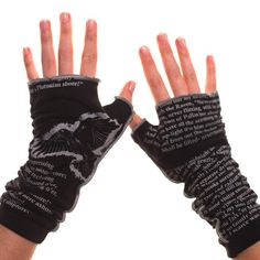 """The Raven Writing Gloves   $26   Let everyone know about your great taste in books by adorning your wrists in the words of your favorite author. These gloves will keep you looking & feeling both warm & intelligent. Ea pr's created from American-made, super soft 100% cotton knit fabric; open palm circumference"""" about 8""""; arm band: about 7""""; inseam has decorative surged detail created from a contrasting, silky stretch thread and the outside seam has a gathered design for a more dramatic…"""