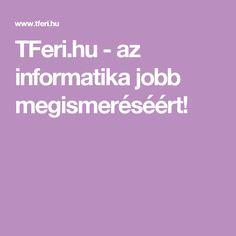 TFeri.hu - az informatika jobb megismeréséért!