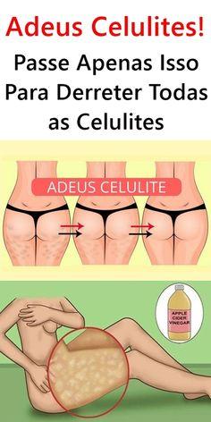 Adeus Celulites! Passe Apenas Isso Para Derreter Todas as Celulites #celulites #celulite #celulitetratamentocaseiro #celulitetratamento #eliminarcelulite Healthy Skin, Delicious Recipes, Beauty Tips, Step By Step, Health And Wellness, Beauty