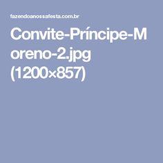 Convite-Príncipe-Moreno-2.jpg (1200×857)
