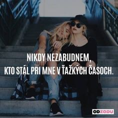 Jen sam jsem to ustál True Words, Motto, True Stories, My Friend, Quotations, Bff, Best Friends, Motivation, Quotes