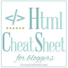 H is for HTML: Check out this html cheat sheet for bloggers by Creative Kristi. Knowing a little HTML can be so helpful with styling your blog and your posts. This post is day three of a ten part bloggy bootcamp series with lots of other great tips and tricks!