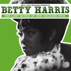 Betty Harris - Betty Harris: The Lost Queen Of New Orleans Soul