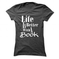 Life is Better with a Book T Shirts, Hoodies, Sweatshirts. CHECK PRICE ==► https://www.sunfrog.com/LifeStyle/Life-is-Better-with-a-Book-DarkGrey-Ladies.html?41382