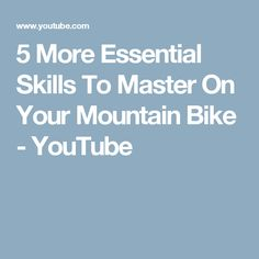 5 More Essential Skills To Master On Your Mountain Bike - YouTube