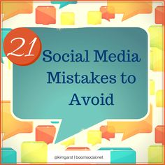 21 Social Media Mistakes To Avoid #socialmedia