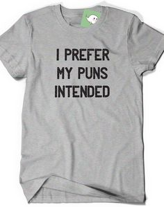 A tee that'll fit any punster to a T. | 26 Perfect Gifts For Anyone Who Was An English Major