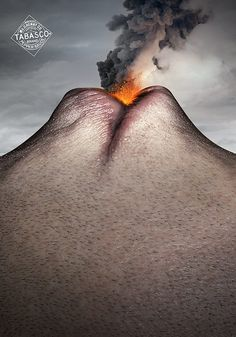 AD ANALYSIS: TOBASCO / FIRE MOUTH // Personal Appeal: Adventure. It took a second to realize that it was a mouth, so I could imagine that the average reader felt the same way. I was instantly intrigued. Even the hair stubble on the cheek gives that representation of gravel/rock. Literary Method: Humor. Visual Method: Cropping. Graphic Space: Symmetry. Cultural Resonance: Subcultures.