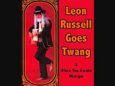 """Leon Russell - """"A Six Pack to Go"""" - Leon goes """"twang"""""""