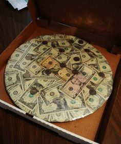 great idea when giving cash to a teenager...money in a pizza box!