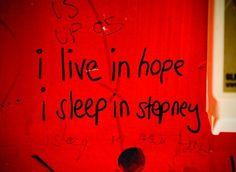 """""""I live in hope, I sleep in stepney"""", Stepney Green, London"""