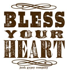 Southern Saying ~ bless your heart. {junk gypsy co} Southern Sayings, Southern Belle, Southern Women, Simply Southern, Southern Living, Country Living, Great Quotes, Quotes To Live By, Inspirational Quotes