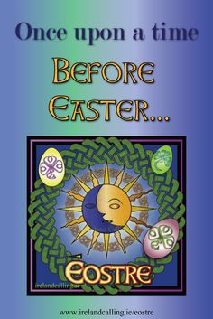 The Spring Equinox is a solar festival celebrating the time when the day and night are of equal length. It is not known whether there was a name for this festival within Celtic culture but it is believed to be related to the northern goddess Ēostre or Ostara which, in turn, inspired the Christian festival of Easter.