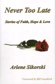 Stories of love for caregivers Author Arlene Sikorski shares personal accounts of those who live, work and care for loved ones in assisted living communities. Religious Books, Latest Stories, Assisted Living, Hope Love, First Love, Hair Accessories, Faith, Author, Live