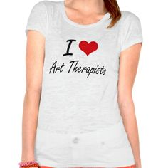 I love Art Therapists T Shirt, Hoodie Sweatshirt