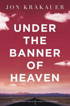 Under the Banner of Heaven | 32 Books That Will Actually Change Your Life