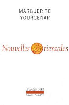 Nouvelles orientales de Marguerite Yourcenar ; signatura B 0-43/02712