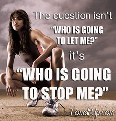Who is going to stop me?