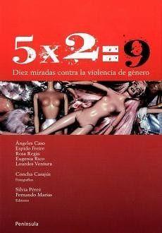 DIEZ MIRADAS CONTRA LA VIOLENCIA DE GENERO  5X2=9.  SILVIA PEREZ  SIGMARLIBROS