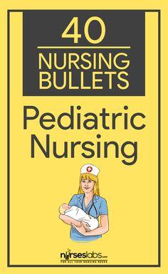 40 Nursing Bullets: Pediatric Nursing Reviewer - Nurseslabs