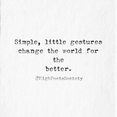 Simple little gestures change the world forever