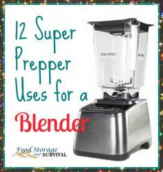 Want to blend up some preparedness? You probably already have a blender at your house. Maybe you use it every day and maybe it's just sitting there collecting dust. Either...