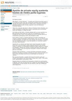 Título: Apetite de private equity sustenta fusões de médio porte-Cypress; Veículo: Reuters Brasil; Data: 22/08/2013; Cliente: Cypress.