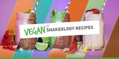 We took your favorite Shakeology combos and transformed them into Vegan Shakeology recipes! S'mores, Cookies and Cream, Mocha Caramel Latte, and more!