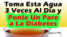 Toma Esta Agua 3 Veces Al Dia y Ponle Un Pare a La Diabetes COMO BAJAR E...