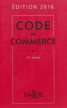 Code de commerce.   111e éd. / sous la direction de Nicolas Rontchevsky.     Éditions Dalloz, 2015