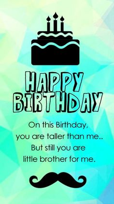 Happy Birthday Brother From Sister, Birthday Message For Brother, Birthday Wishes For Brother, Happy Birthday Quotes For Friends, Birthday Wishes For Myself, Brother Sister, Happy Birthday Bhai Quotes, Younger Sister Birthday Quotes, Birthday Caption For Brother
