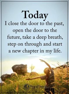 Close The Door To The Past Quotes, Every weak make it a habit forget the bad, take a deep breath, start new and fresh. Past Quotes, Wisdom Quotes, True Quotes, Words Quotes, Sayings, Qoutes, Humor Quotes, Funny Quotes, Best Motivational Quotes