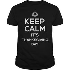 Keep Calm It's Thanksgiving Day T-Shirt T shirt #t… Perfect Gift for Thankgivings
