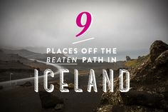 "9 ""Off The Beaten Path"" Places In Iceland - Unlocking Kiki"