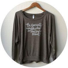 "Large, ""Be Yourself"" Oscar Wilde. MADE TO ORDER  Women's Slouchy Pullover"