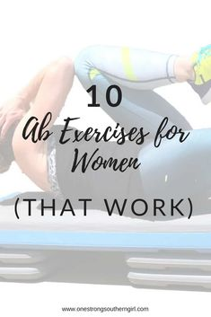 10 Ab Exercises for Women (THAT WORK)-One Strong Southern Girl-Check out 10 different ab exercises you can try today to start sculpting and toning your mid-section. Killer Abs, Killer Workouts, Toning Workouts, Strength Training Women, Strength Training Workouts, Workout For Flat Stomach, Tummy Workout, Fat Workout, Flat Abs