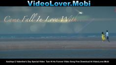 Aashiqui 2 Valentine's Day Special Video  Tum Hi Ho Forever Free Download At http://www.videolover.mobi/main.php?dir=/Exclusive%20Videos&start=1&sort=1