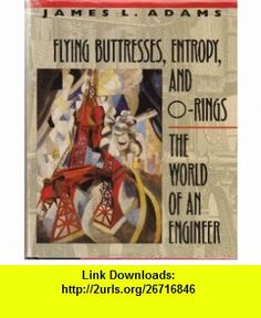 8 best e book pdf images on pinterest before i die behavior and flying buttresses entropy and o rings the world of an engineer james adams fandeluxe Gallery