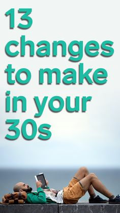 13 changes to make in your 30s that will set you up for lifelong success
