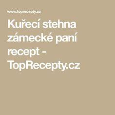Kuřecí stehna zámecké paní recept - TopRecepty.cz Math Equations