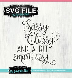 Download Classy sassy svg, saying svg, funny quotes svg, quotes svg ...