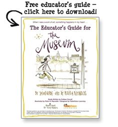 Free, downloadable Educator's Guide for THE MUSEUM -  by Susan Verde & Peter H. Reynolds