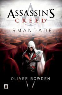 Irmandade – Assassin' s Creed – Vol 2 – Oliver Bowden Colleen Hoover, Penguin Books, Cassandra Clare, Assassins Creed, Galera Record, Joker, Fictional Characters, Saga, Video Games