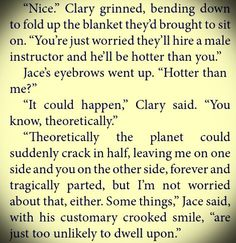Fave quote from Jace Herondale :D. Your ego is the size of the galaxy, Jace.