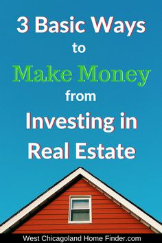 3 Ways to make money from investing in #Realestate http://www.maria-mastrolonardo.com/3-basic-ways-to-make-money-from-investing-in-real-estate/