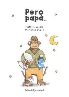 """Mathieu Lavoie / Marianne Dubuc. """"Pero papá..."""". Editorial Juventud (2 a 5 años) També en català Mothers Day Breakfast, Breakfast For Kids, Banana Crumb Muffins, Cinnamon Sugar Donuts, Sweet Potato Protein, Watercolor Fruit, Frases Humor, Marianne, Health Tips For Women"""