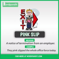 Idiom of the day: Pink Slip