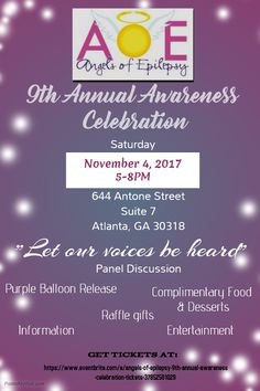 November is epilepsy awareness month and you're invited to Angels Of Epilepsy 9th Annual Awareness Celebration located in Atlanta, GA!  Join us and enjoy a great panel discussion, our PURPLE balloon release, entertainment, information, raffle gifts, complimentary food and desserts, and much more! Get tickets here: https://www.eventbrite.com/e/angels-of-epilepsy-9th-annual-awareness-celebration-tickets-37852561029