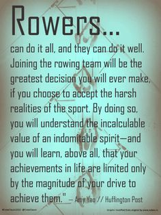 Awesome #rowing quote from Amy Yao, guest contributor to The Huffington Post.  #CrewClassic2013 #RockAndRow