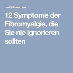 12 Symptome der Fibromyalgie, die Sie nie ignorieren sollten